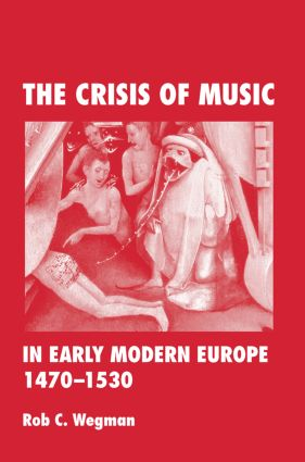 The Crisis of Music in Early Modern Europe, 1470--1530 (Paperback) book cover