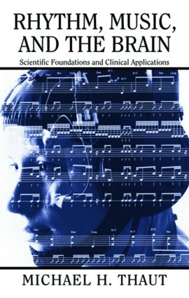 Rhythm, Music, and the Brain: Scientific Foundations and Clinical Applications, 1st Edition (Paperback) book cover