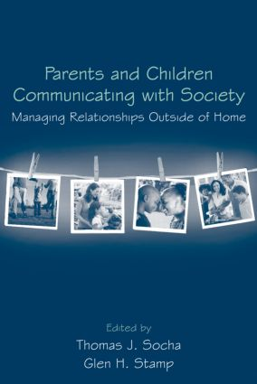 Parents and Children Communicating with Society: Managing Relationships Outside of the Home (Paperback) book cover