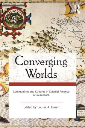 Converging Worlds: Communities and Cultures in Colonial America, A Sourcebook (Paperback) book cover