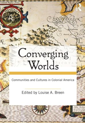 Converging Worlds: Communities and Cultures in Colonial America (Paperback) book cover