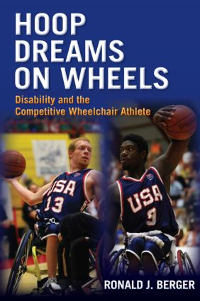 Hoop Dreams on Wheels: Disability and the Competitive Wheelchair Athlete, 1st Edition (e-Book) book cover