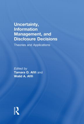 Uncertainty, Information Management, and Disclosure Decisions: Theories and Applications book cover