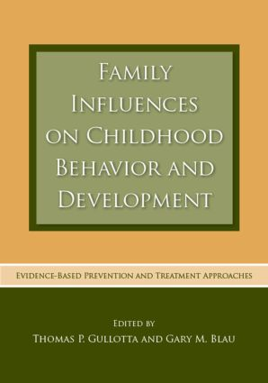 Family Influences on Childhood Behavior and Development: Evidence-Based Prevention and Treatment Approaches (Hardback) book cover