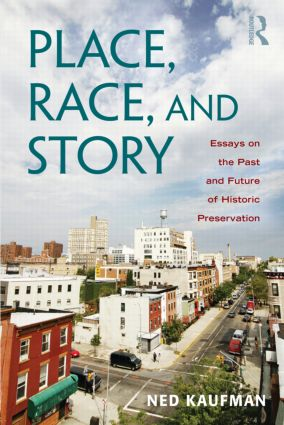 Place, Race, and Story: Essays on the Past and Future of Historic Preservation (Paperback) book cover