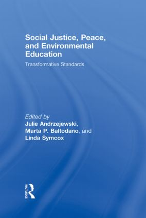 Social Justice, Peace, and Environmental Education: Transformative Standards, 1st Edition (Hardback) book cover