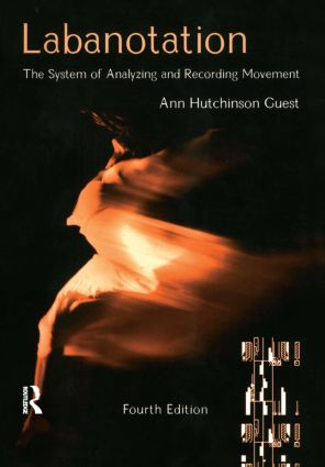 Labanotation: The System of Analyzing and Recording Movement, 4th Edition (Paperback) book cover