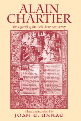 Alain Chartier: The Quarrel of the Belle Dame Sans Mercy (Hardback) book cover