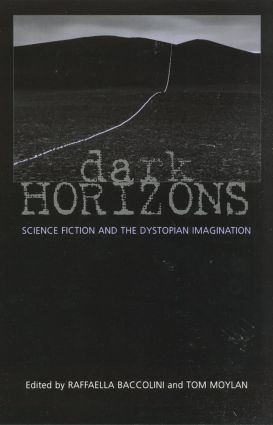 Dark Horizons: Science Fiction and the Dystopian Imagination, 1st Edition (e-Book) book cover