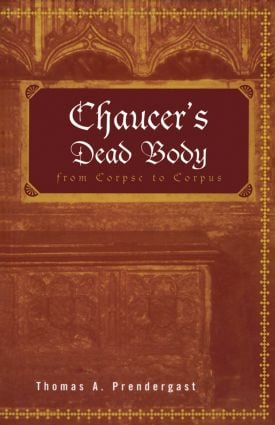 Chaucer's Dead Body: From Corpse to Corpus (Paperback) book cover