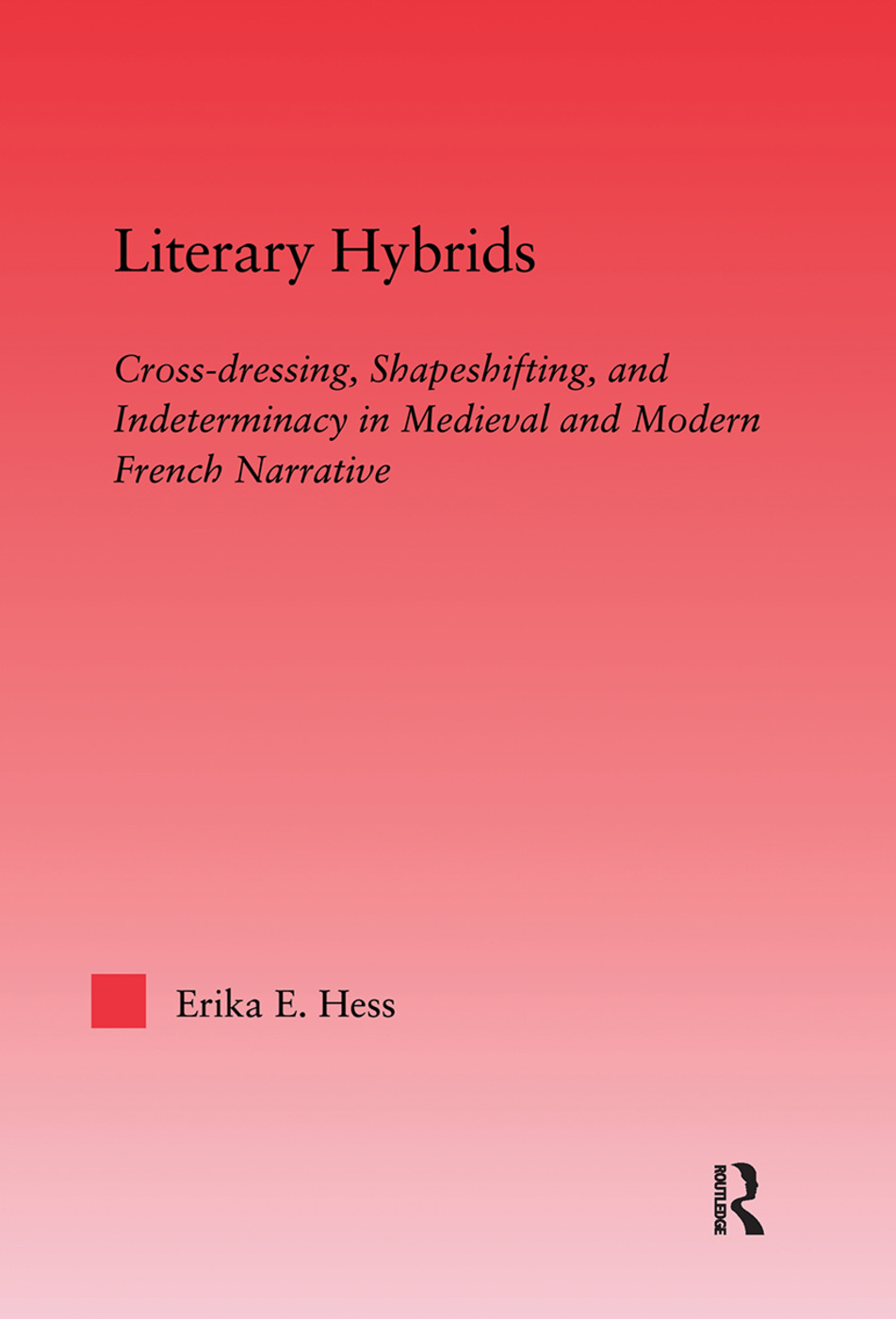 Literary Hybrids: Indeterminacy in Medieval & Modern French Narrative (Hardback) book cover