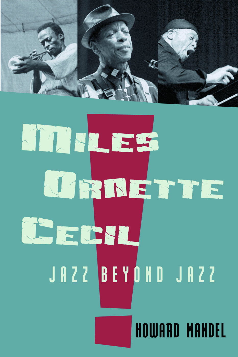 Miles, Ornette, Cecil: Jazz Beyond Jazz (Hardback) book cover