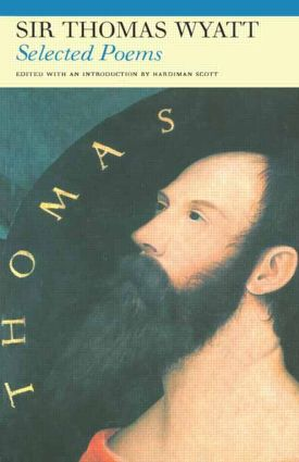 Selected Poems of Sir Thomas Wyatt: 1st Edition (Paperback) book cover