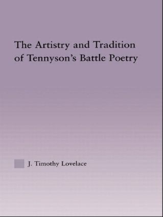 The Artistry and Tradition of Tennyson's Battle Poetry (Hardback) book cover