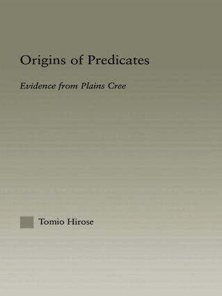 Origins of Predicates: Evidence from Plains Cree (Hardback) book cover