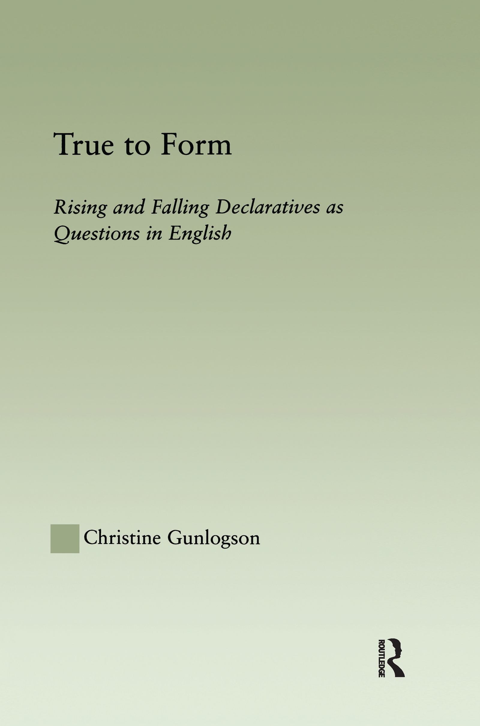 True to Form: Rising and Falling Declaratives as Questions in English (Hardback) book cover