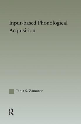Input-based Phonological Acquisition: 1st Edition (Paperback) book cover