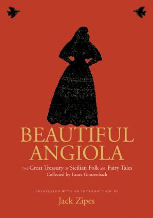 Beautiful Angiola: The Lost Sicilian Folk and Fairy Tales of Laura Gonzenbach, 1st Edition (Hardback) book cover