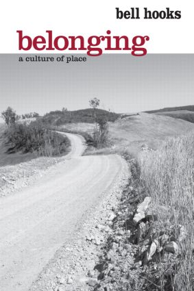 Belonging: A Culture of Place, 1st Edition (Paperback) book cover