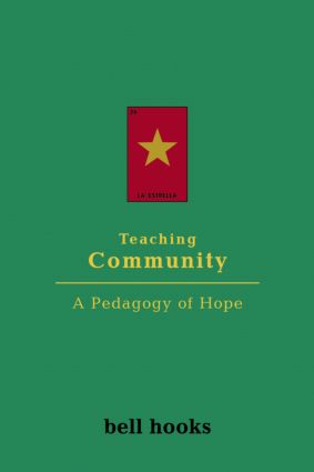 Teaching Community: A Pedagogy of Hope, 1st Edition (Paperback) book cover