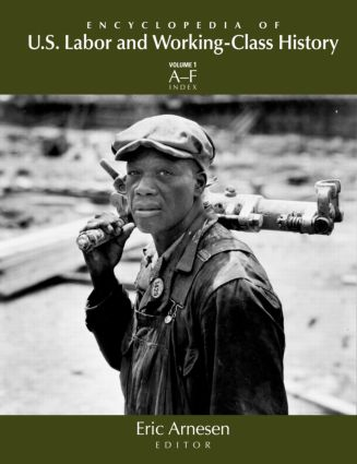 Encyclopedia of US Labor and Working-Class History: 1st Edition (Hardback) book cover