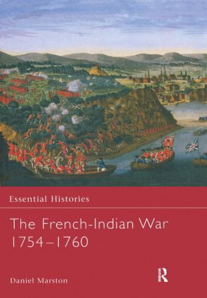 The French-Indian War 1754-1760: 1st Edition (Hardback) book cover