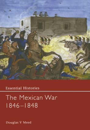 The Mexican War 1846-1848: 1st Edition (Hardback) book cover