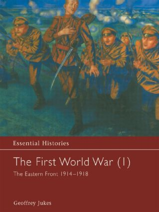 The First World War, Vol. 1: The Eastern Front 1914-1918, 1st Edition (Hardback) book cover