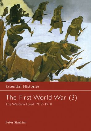 The First World War, Vol. 3: The Western Front 1917-1918, 1st Edition (Hardback) book cover