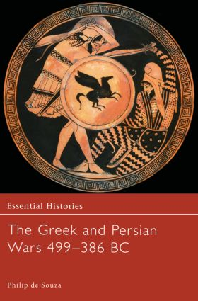 The Greek and Persian Wars 499-386 BC: 1st Edition (Hardback) book cover