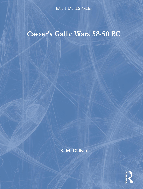 Caesar's Gallic Wars 58-50 BC: 1st Edition (Hardback) book cover