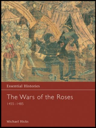 The Wars of the Roses 1455-1485: 1st Edition (Hardback) book cover