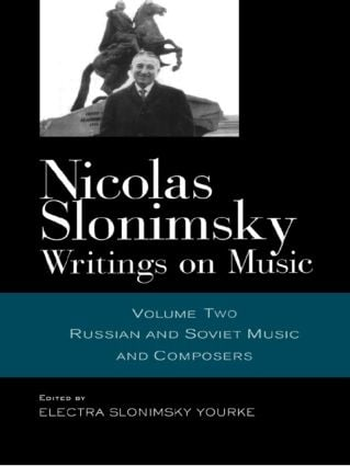 Nicolas Slonimsky: Writings on Music: Russian and Soviet Music and Composers, 1st Edition (Hardback) book cover
