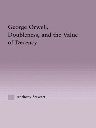 George Orwell, Doubleness, and the Value of Decency (Paperback) book cover