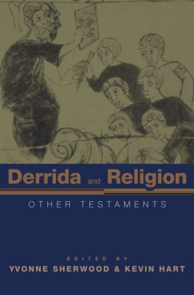 Derrida and Religion: Other Testaments, 1st Edition (e-Book) book cover