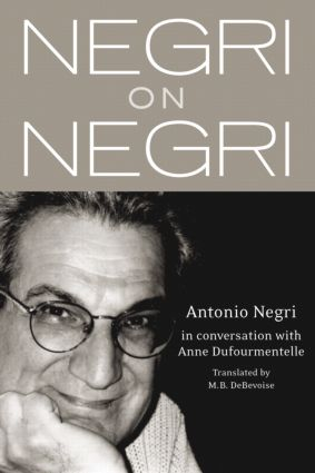 Negri on Negri: in conversation with Anne Dufourmentelle, 1st Edition (Paperback) book cover