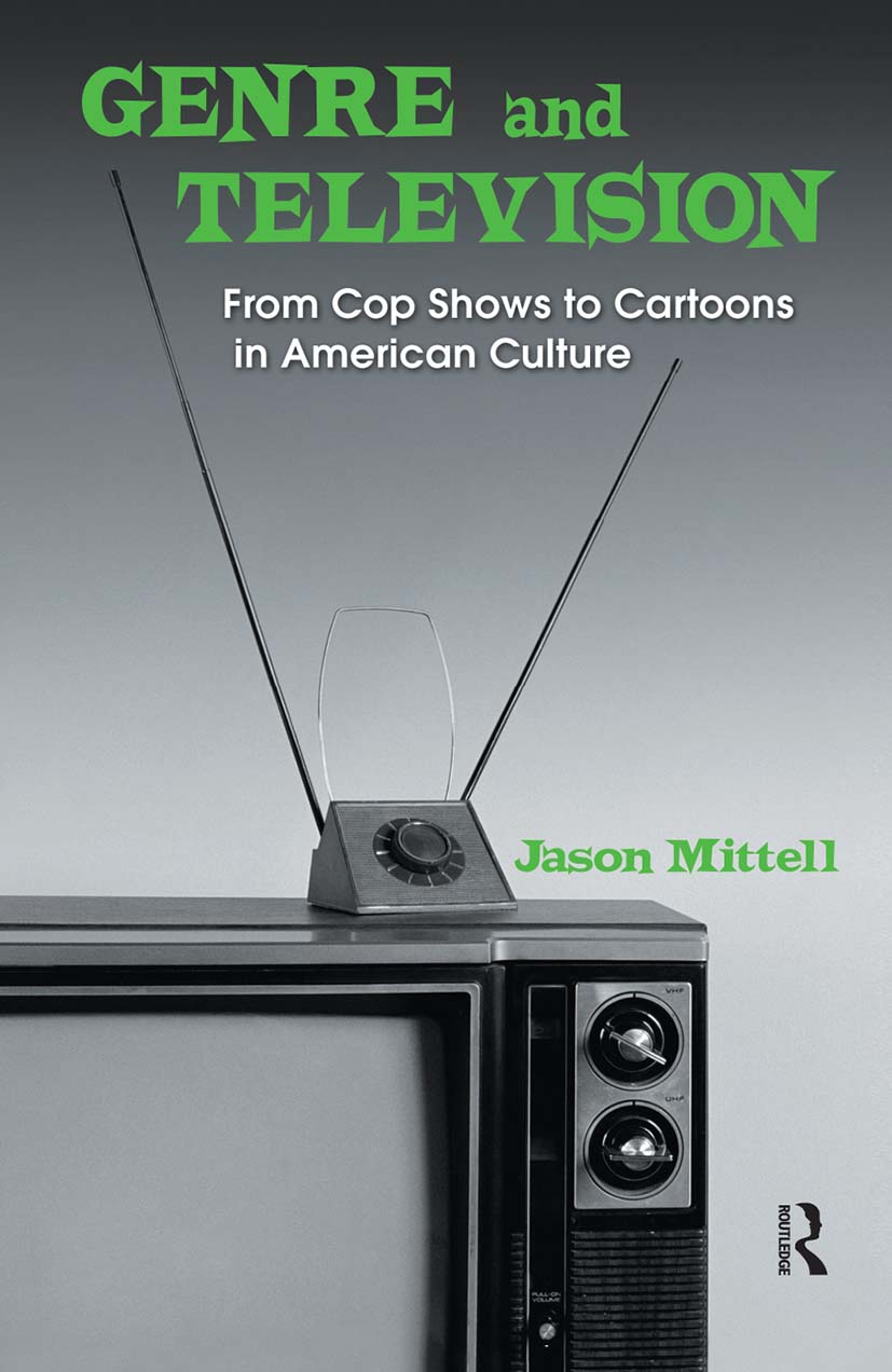 Genre and Television: From Cop Shows to Cartoons in American Culture, 1st Edition (Hardback) book cover