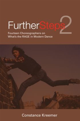 Further Steps 2: Fourteen Choreographers on What's the R.A.G.E. in Modern Dance, 2nd Edition (Paperback) book cover