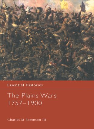 The Plains Wars 1757-1900: 1st Edition (Hardback) book cover