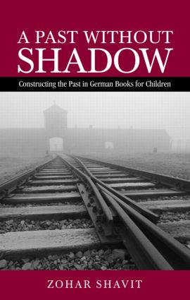 A Past Without Shadow: Constructing the Past in German Books for Children (Hardback) book cover