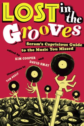 Lost in the Grooves: Scram's Capricious Guide to the Music You Missed (Paperback) book cover