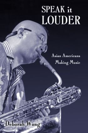 Speak it Louder: Asian Americans Making Music (Paperback) book cover