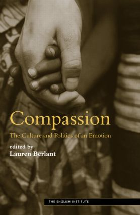 Compassion: The Culture and Politics of an Emotion, 1st Edition (Paperback) book cover