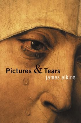 Pictures and Tears: A History of People Who Have Cried in Front of Paintings, 1st Edition (Paperback) book cover