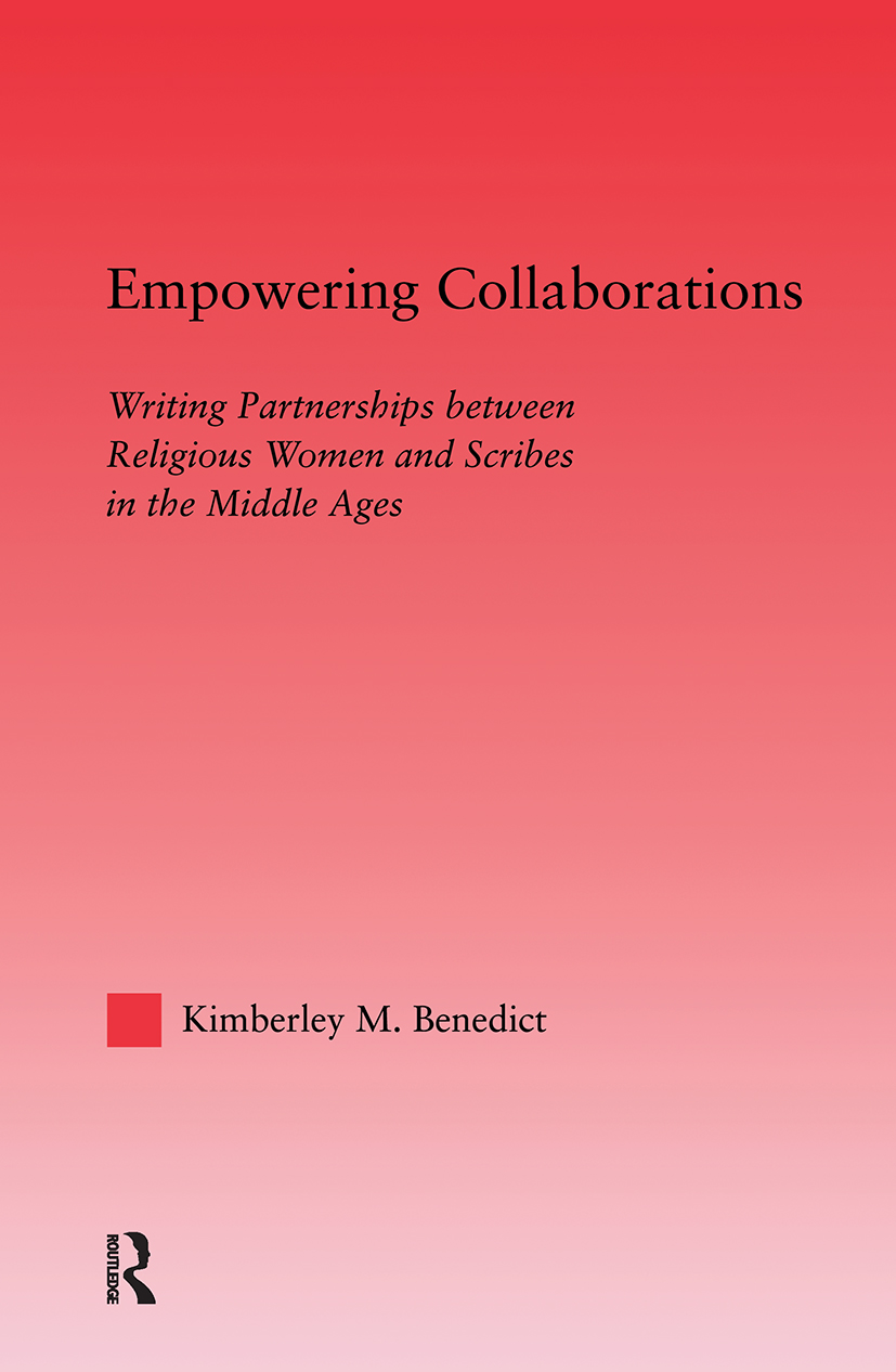 Empowering Collaborations: Writing Partnerships between Religious Women and Scribes in the Middle Ages (Hardback) book cover
