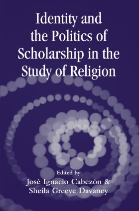 Identity and the Politics of Scholarship in the Study of Religion