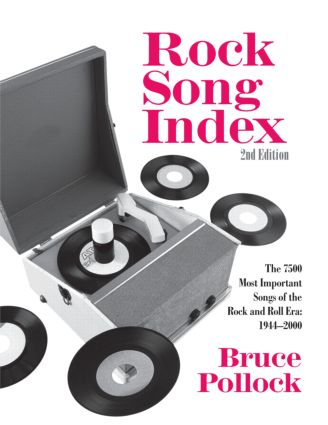 Rock Song Index: The 7500 Most Important Songs for the Rock and Roll Era, 2nd Edition (Hardback) book cover