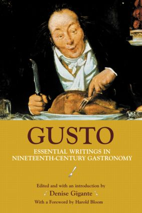 Gusto: Essential Writings in Nineteenth-Century Gastronomy, 1st Edition (Paperback) book cover