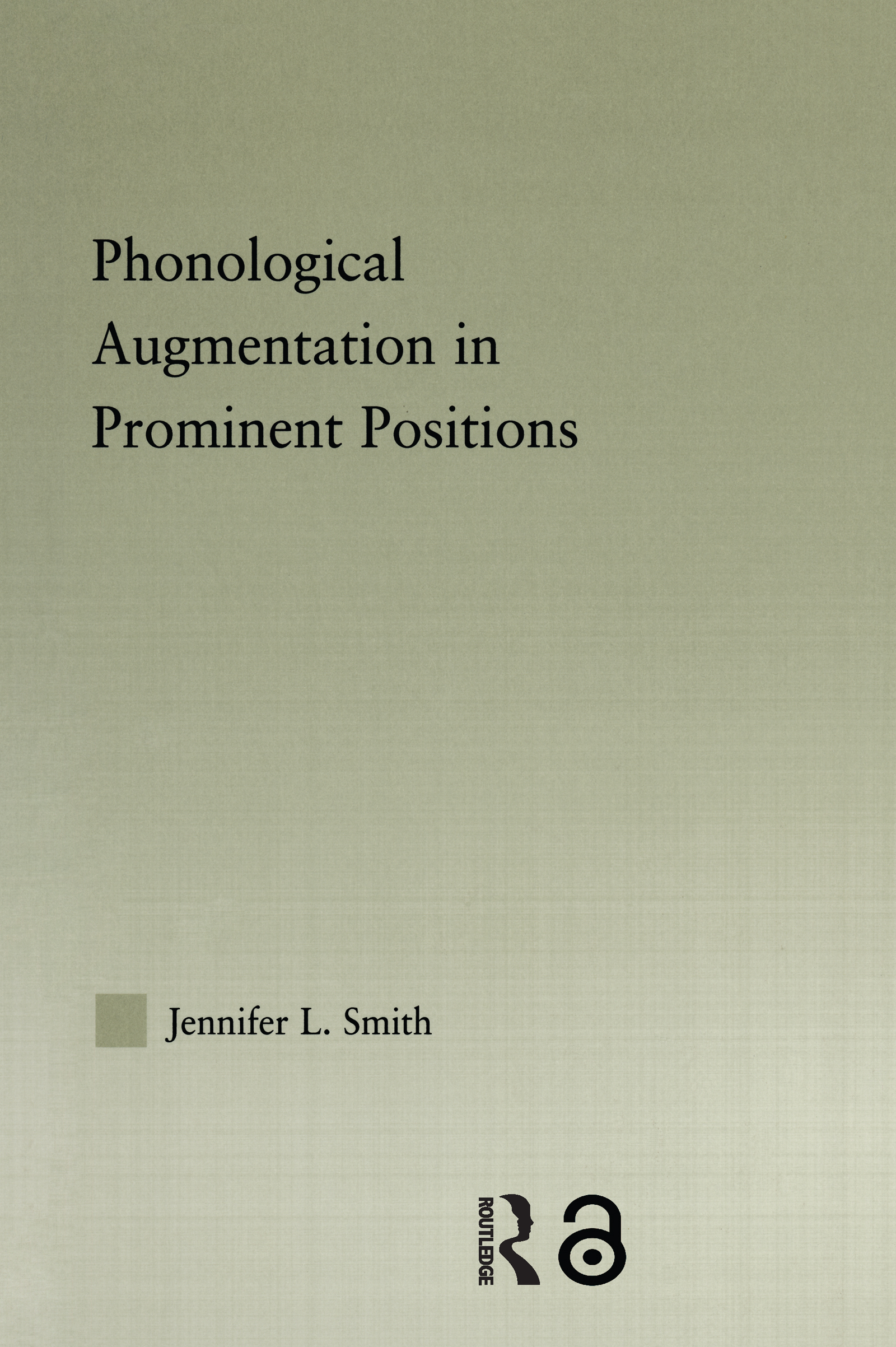 Phonological Augmentation in Prominent Positions (Hardback) book cover