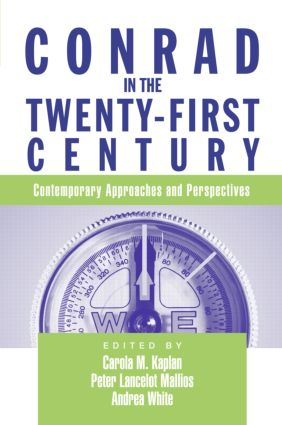 Conrad in the Twenty-First Century: Contemporary Approaches and Perspectives, 1st Edition (Paperback) book cover